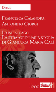 libro-book-Io-non-pago-La-straordinaria-storia-di-Gianluca-Maria-Cali--2