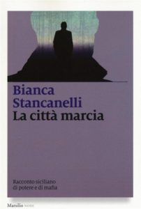 bianca-stancanelli-la-citta-marcia-racconto-siciliano-di-potere-e-di-mafia